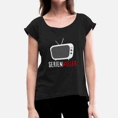 Series Series, serial killer - Women's T-Shirt with rolled up sleeves