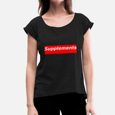 Supplement Supplements - Women's T-Shirt with rolled up sleeves