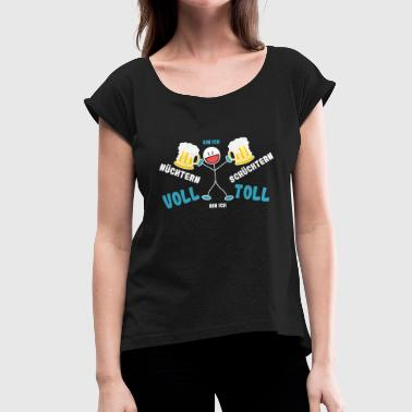 Oktoberfest - sober shy - full of great - Women's T-Shirt with rolled up sleeves