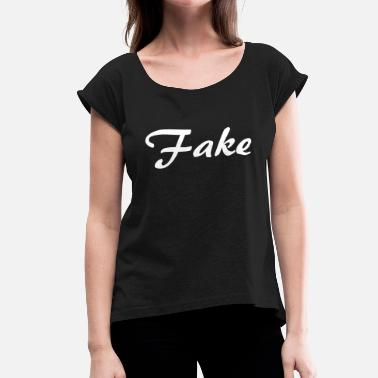 Fake World Fake SW - Women's T-Shirt with rolled up sleeves