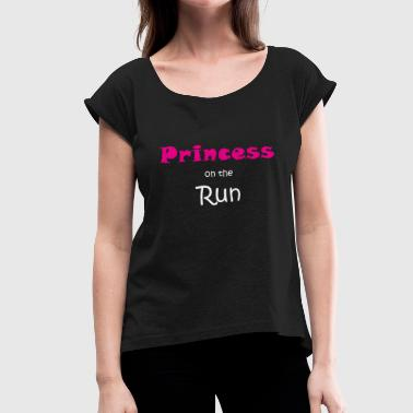 Princess on the run - Women's T-Shirt with rolled up sleeves