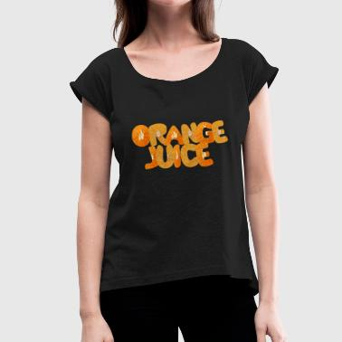 Bar Orange juice - Women's T-Shirt with rolled up sleeves