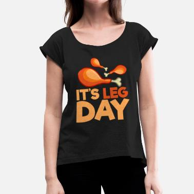 Anti Fitness Thanksgiving Anti Fitness Shirt Leg Day Turkey Dinner Funny - Women's T-Shirt with rolled up sleeves