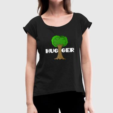 Beautiful Nature Tree Tshirt Design Hugger Tree lover Nature Lover - Women's T-Shirt with rolled up sleeves