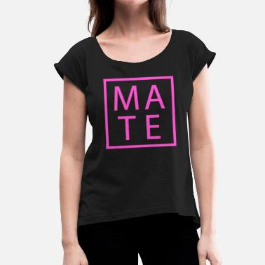 Mate Mate Couple Shirt Soul Gift Idea - Women's T-Shirt with rolled up sleeves