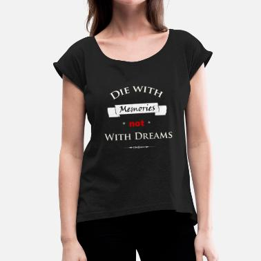 Aphorism Wisdom aphorism motto slogan dream retro - Women's T-Shirt with rolled up sleeves