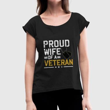 Proud Military Wife Veterans Day - Proud wife of a veteran - Women's T-Shirt with rolled up sleeves