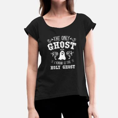 Anti-christ Holy Ghost Anti Halloween Spirit Religion Gift - Women's T-Shirt with rolled up sleeves