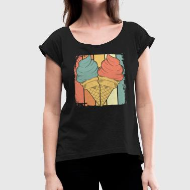 Ice cream ice cream - Women's T-Shirt with rolled up sleeves