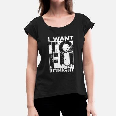 Sex Tonight I want TOFU tonight - Women's T-Shirt with rolled up sleeves