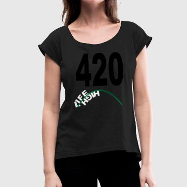 Coffeeshop 420 high life - Women's T-Shirt with rolled up sleeves