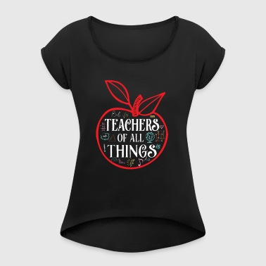 Teacher of all things - favorite tutor - T-shirt à manches retroussées Femme