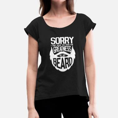 Cyclist Sorry i can't hear you Greatness of my beard - Vrouwen T-shirt met opgerolde mouwen