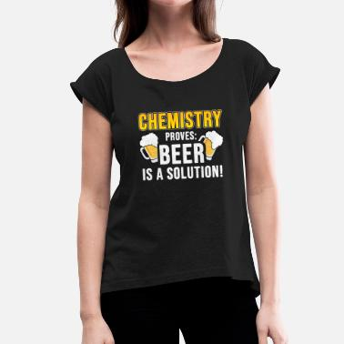 Beers Chemistry Chemistry beer - Women's T-Shirt with rolled up sleeves