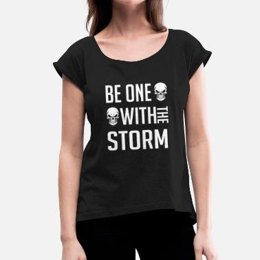 Storm Shadow Be one with the storm. Be one with the storm. - Women's T-Shirt with rolled up sleeves