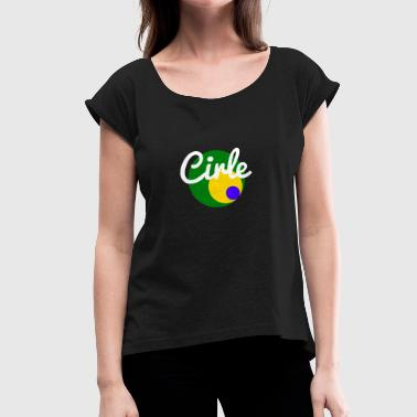 Circles Circle - Women's T-Shirt with rolled up sleeves