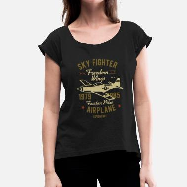 Fighter Pilot Sky Fighter Fearless Pilot - Women's T-Shirt with rolled up sleeves