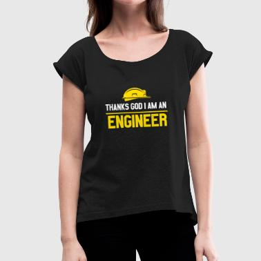 Thanks God I am an Engineer mit Helm Motiv - Frauen T-Shirt mit gerollten Ärmeln