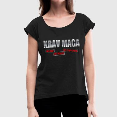 Tap Out Krav Maga No Ref No Rules No Tap-Outs - Women's T-Shirt with rolled up sleeves