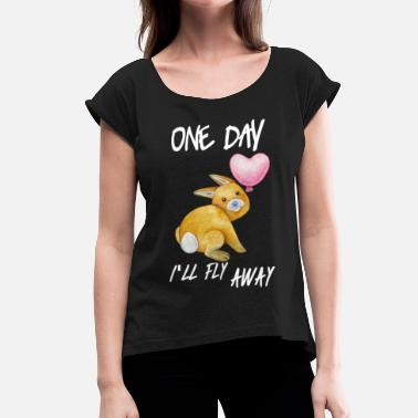 Fly Away Bunny wants fly away - Women's T-Shirt with rolled up sleeves