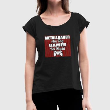 Metallbauer Gambling on the day gamers night METALBAUER png - Women's T-Shirt with rolled up sleeves