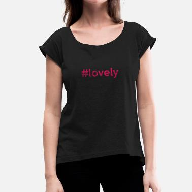 Magenta #LOVELY magenta - Women's T-Shirt with rolled up sleeves
