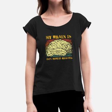 80s Movie My brain is 80% movie quotes - Women's T-Shirt with rolled up sleeves