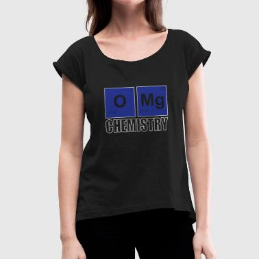 Omg Chemistry Omg chemistry - Women's T-Shirt with rolled up sleeves