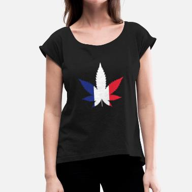Cannabis France Cannabis Weed Marijuana THC Gift - Women's T-Shirt with rolled up sleeves