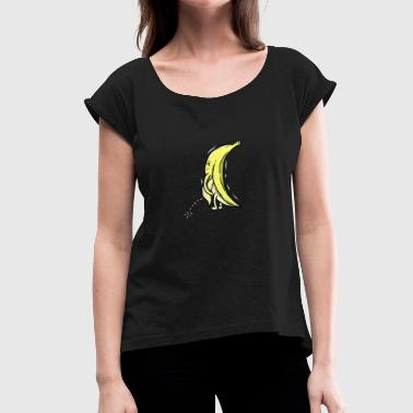 Pee Peeing banana - Women's T-Shirt with rolled up sleeves