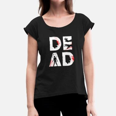 Dead Man Walking DEAD - new style (white) - Women's T-Shirt with rolled up sleeves