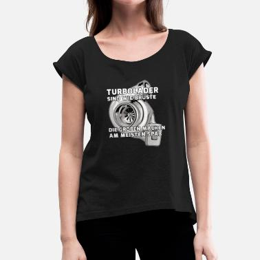 Turbocharger turbocharger - Women's T-Shirt with rolled up sleeves