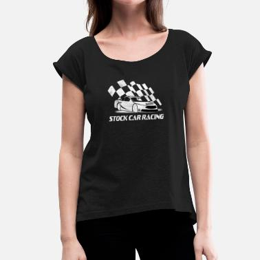 Flagge Racing Stock Car Racing Auto und Flagge - Frauen T-Shirt mit gerollten Ärmeln