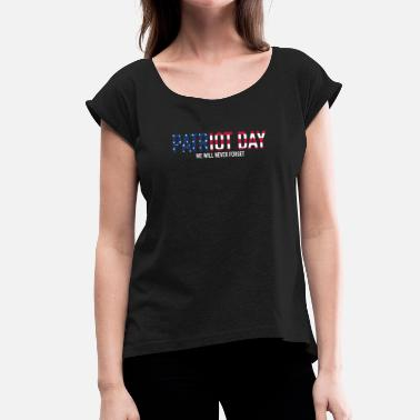9-11 Patriot Day 9/11 - Women's T-Shirt with rolled up sleeves