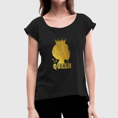 Afro Queen - Women's T-Shirt with rolled up sleeves