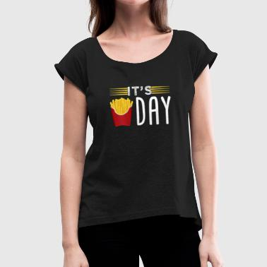 It's Fry-day - Women's T-Shirt with rolled up sleeves