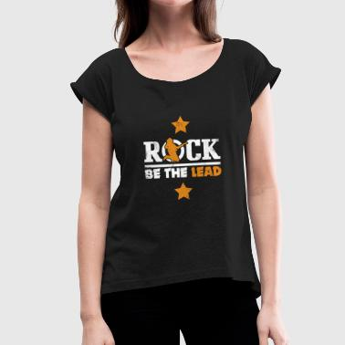 Band Leader Rock Be The Lead Band lustiges Geschenk - Frauen T-Shirt mit gerollten Ärmeln