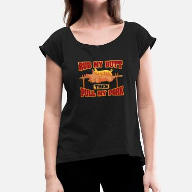 Barbeque Barbeque - Women's T-Shirt with rolled up sleeves