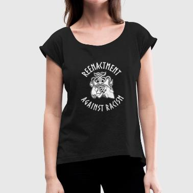 Reenactment Reenactment against Racism Vikings - Women's T-Shirt with rolled up sleeves