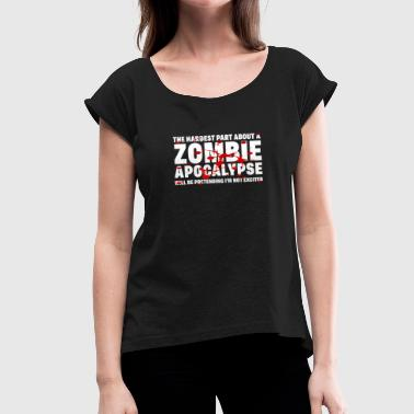 Zombie Apocalypse ZOMBIE APOCALYPSE - Women's T-Shirt with rolled up sleeves