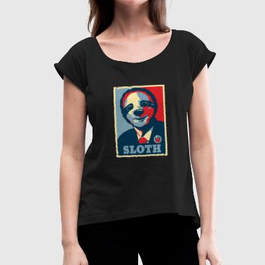 President Obama Sloth President Obama Gift - Women's T-Shirt with rolled up sleeves