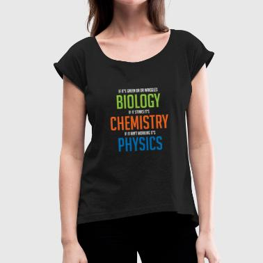 Natural Science natural sciences - Women's T-Shirt with rolled up sleeves