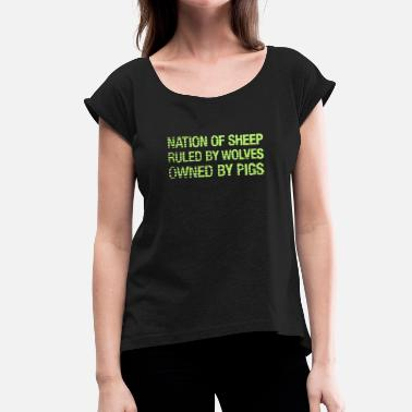 Obey Disobey Nation Of Sheep. Ruled by Wolves. Owned by Pigs. - Women's T-Shirt with rolled up sleeves