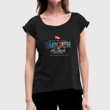 Diving Diving Snorkeling Apnea - Women's T-Shirt with rolled up sleeves