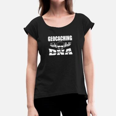 Gene Hunt GEOCACHING - It's in my DNA - Women's T-Shirt with rolled up sleeves