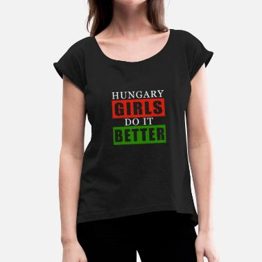 Hungary hungary - Women's T-Shirt with rolled up sleeves