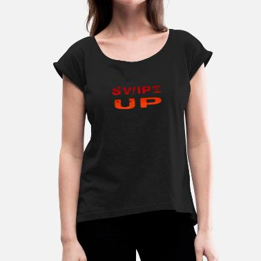 Swipe swipe up - Women's T-Shirt with rolled up sleeves