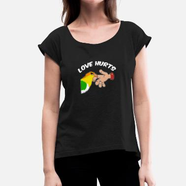 Love Hurts Love hurts - Women's T-Shirt with rolled up sleeves