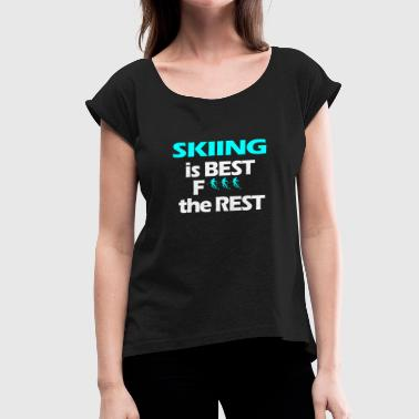 Skiing skiers ski resort - Women's T-Shirt with rolled up sleeves