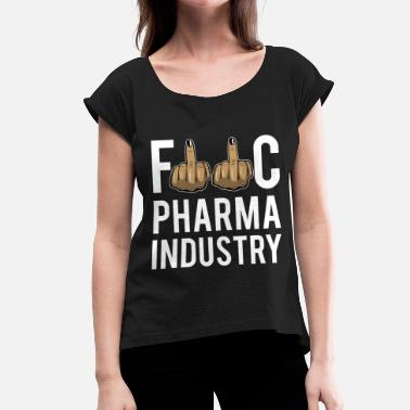 World Industries Fuck Pharma Industry - Women's T-Shirt with rolled up sleeves